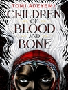 Children of blood and bone [eBook]